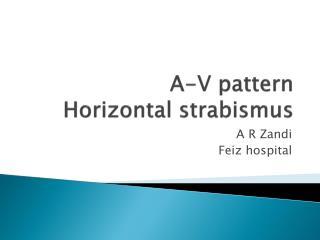 A-V pattern Horizontal strabismus