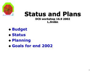 Status and Plans DCS workshop 16.9 2002  L.Jirdén