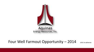 Four Well Farmout Opportunity – 2014     click to advance
