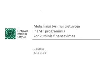 Moksliniai tyrimai Lietuvoje ir LMT programinis konkursinis finansavimas