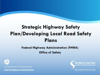 Strategic Highway Safety Plan/Developing Local Road Safety Plans
