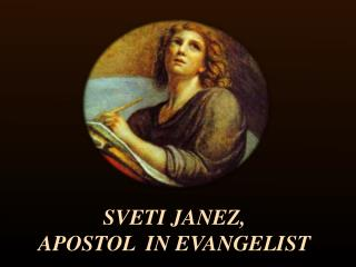 SVETI JANEZ, APOSTOL  IN EVANGELIST