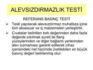 REFERANS BASINÇ TESTİ