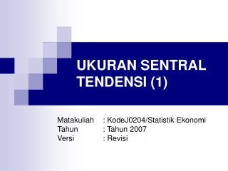 UKURAN SENTRAL TENDENSI 1