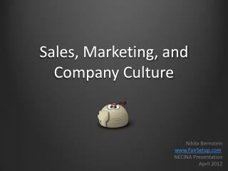 Sales, Marketing, and  Company Culture