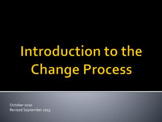 Introduction to the Change Process