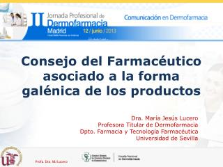 Consejo del Farmacéutico asociado a la forma galénica de los productos