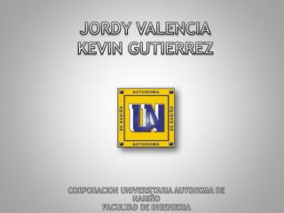JORDY VALENCIA KEVIN GUTIERREZ