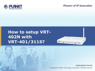 How to setup VRT-402N with  VRT-401/311S?
