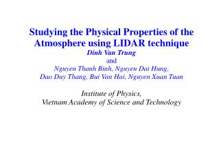 Studying the Physical Properties of the Atmosphere using LIDAR technique Dinh Van Trung and