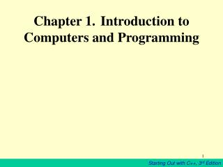 Chapter 1.  Introduction to Computers and Programming