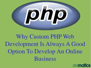 Why Custom PHP Web Development Is Always A Good Option