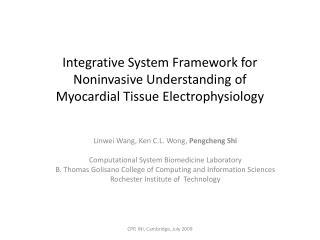 Linwei  Wang, Ken C.L. Wong,  Pengcheng Shi Computational System Biomedicine Laboratory