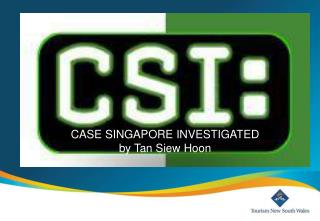 CASE SINGAPORE INVESTIGATED