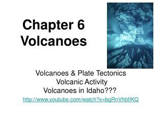 Chapter 6  Volcanoes
