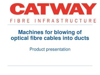 Machines for blowing of optical fibre cables into ducts