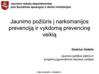 Jaunimo požiūris į narkomanijos prevenciją ir vykdomą prevencinę veiklą