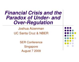 Financial Crisis and the Paradox of Under- and Over-Regulation