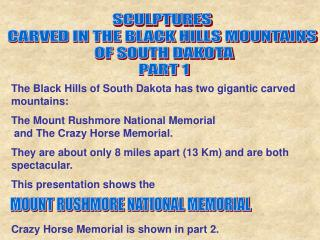 SCULPTURES  CARVED IN THE BLACK HILLS MOUNTAINS  OF SOUTH DAKOTA PART 1
