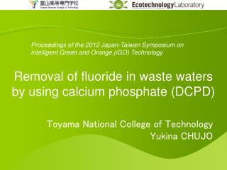 Removal of fluoride in waste waters by using calcium phosphate (DCPD )