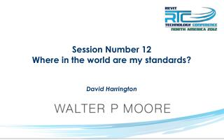 Session  Number 12 Where in the world are my standards?