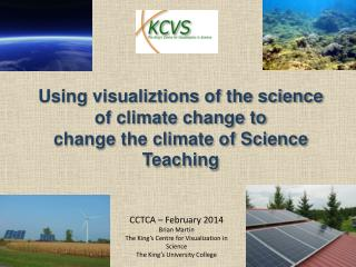 Using  visualiztions  of the science of climate change to change the climate of Science Teaching