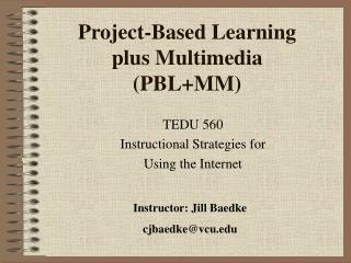 Project-Based Learning plus Multimedia (PBL+MM)