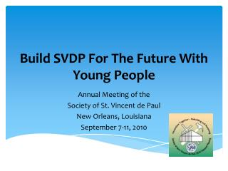 Build SVDP For The Future With Young People