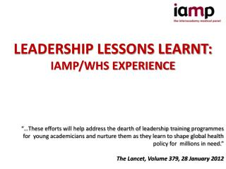 LEADERSHIP LESSONS LEARNT:  IAMP/WHS EXPERIENCE