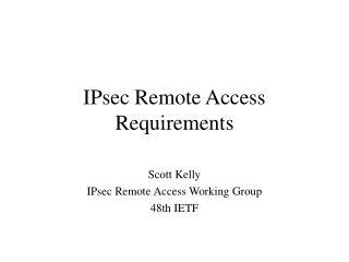 IPsec Remote Access Requirements