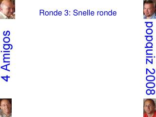 Ronde 3: Snelle ronde