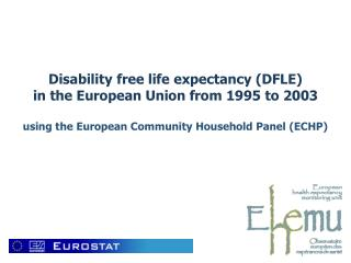 Disability free life expectancy (DFLE)  in the European Union from 1995 to 2003