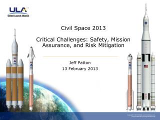 Civil Space 2013 Critical Challenges: Safety, Mission Assurance, and Risk Mitigation