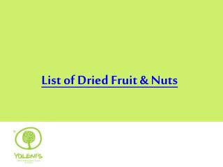 List of Dried Fruit & Nuts: Use to Cook delicious traditiona