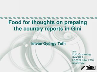 Food for thoughts on prepaing the country reports in Gini
