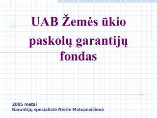 2005 metai Garantijų specialistė Nerilė Matuzevičienė