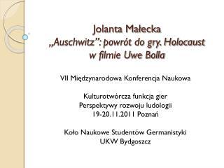 Jolanta Ma?ecka �Auschwitz�: powr�t do gry. Holocaust w filmie Uwe Bolla