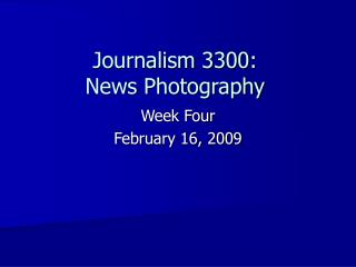 Journalism 3300: News Photography