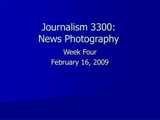 Journalism 3300: News Photography