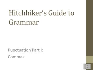 Hitchhiker's Guide to Grammar