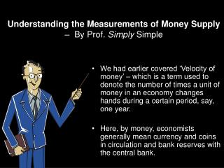 Understanding the Measurements of Money Supply  –  By Prof.  Simply  Simple