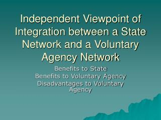 Independent Viewpoint of Integration between a State Network and a Voluntary Agency Network