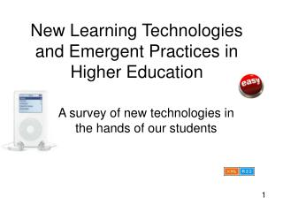 New Learning Technologies and Emergent Practices in Higher Education