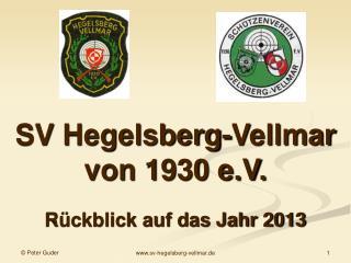SV Hegelsberg-Vellmar von 1930 e.V. Rückblick auf das Jahr 2013