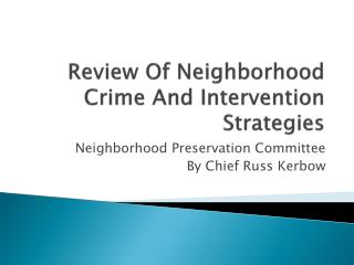 Review Of Neighborhood Crime And Intervention Strategies