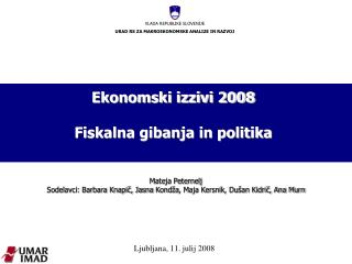 Ekonomski izzivi 2008 Fiskalna gibanja in politika