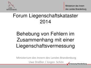 Ministerium des Innern des Landes Brandenburg Uwe Dreßler / Jürgen  Schön