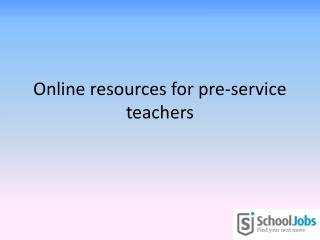 Online resources for pre-service teachers