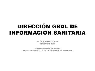 DIRECCIÓN GRAL DE  INFORMACIÓN SANITARIA