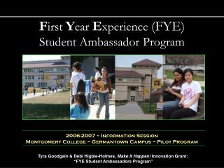 F irst  Y ear  E xperience  (FYE) Student Ambassador Program